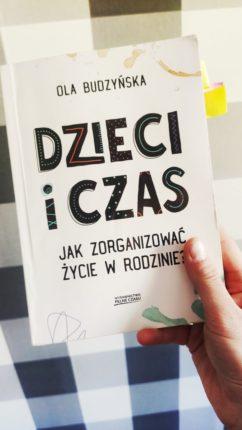 """Ola Budzyńska """"Dzieci i czas. Jak zorganizować życie w rodzinie."""""""